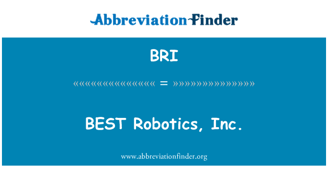 BRI: BEST Robotics, Inc.