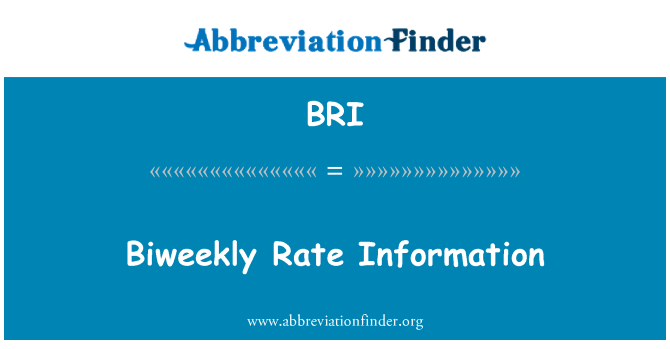 BRI: Biweekly Rate Information