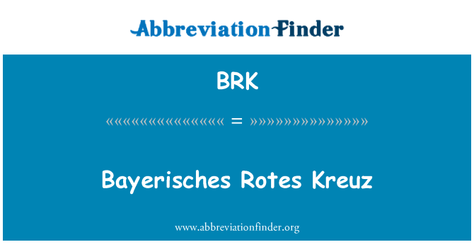 BRK: Bayerisches Rotes Kreuz