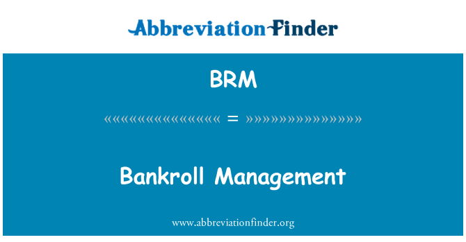 BRM: Bankroll Management