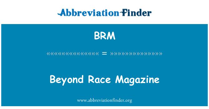BRM: Beyond Race Magazine