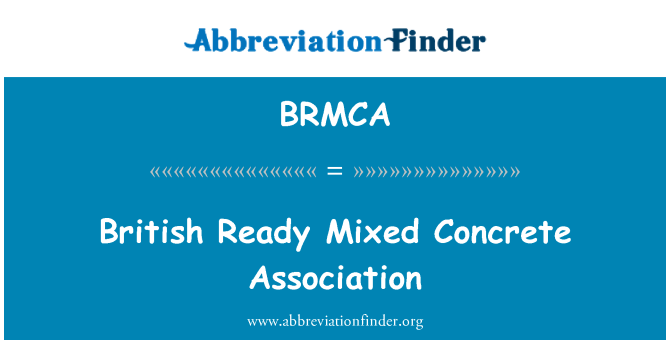 BRMCA: British Ready Mixed Concrete Association