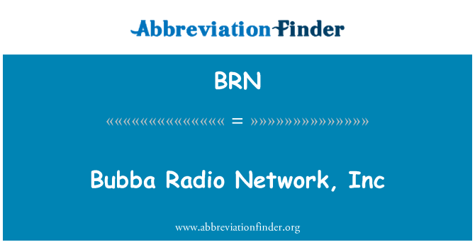 BRN: Bubba Radio Network, Inc