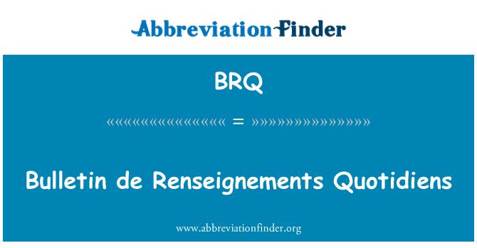 BRQ: Bulletin de Renseignements Quotidiens