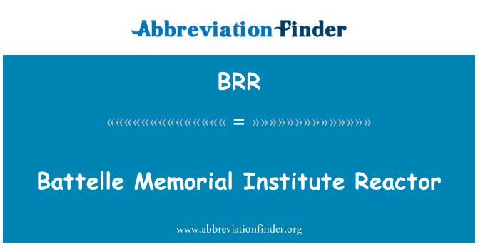 BRR: Battelle Memorial Institute Reactor