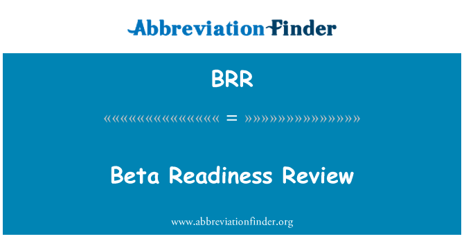 BRR: Beta Readiness Review