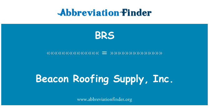 BRS: Beacon Roofing Supply, Inc.