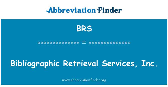 BRS: Bibliographic Retrieval Services, Inc.