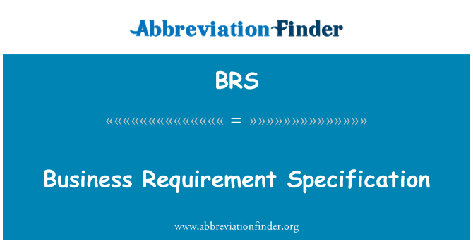 BRS: Business Requirement Specification