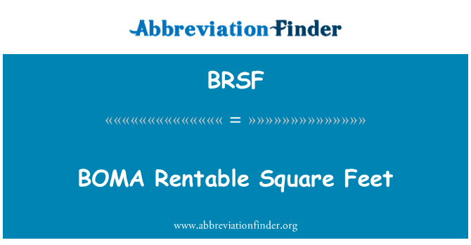 BRSF: BOMA Rentable Square Feet