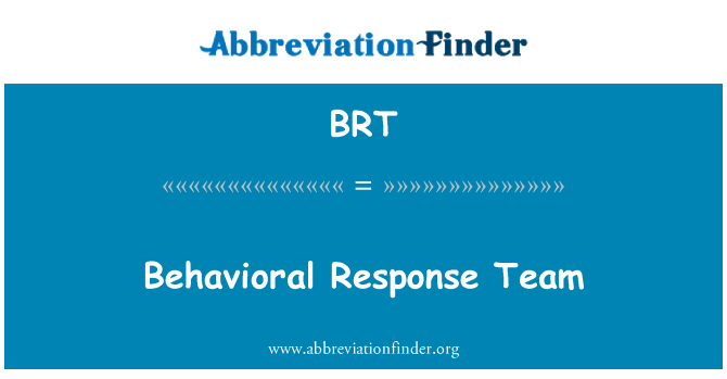 BRT: Behavioral Response Team