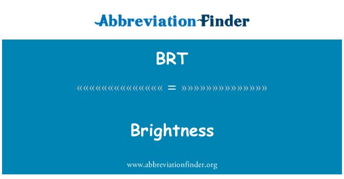 BRT: Brightness