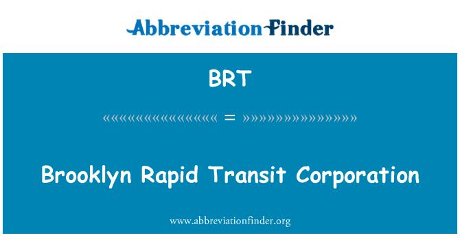 BRT: Brooklyn Rapid Transit Corporation