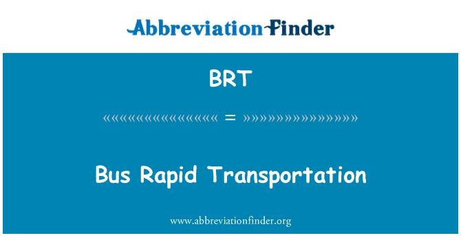 BRT: Bus Rapid Transportation