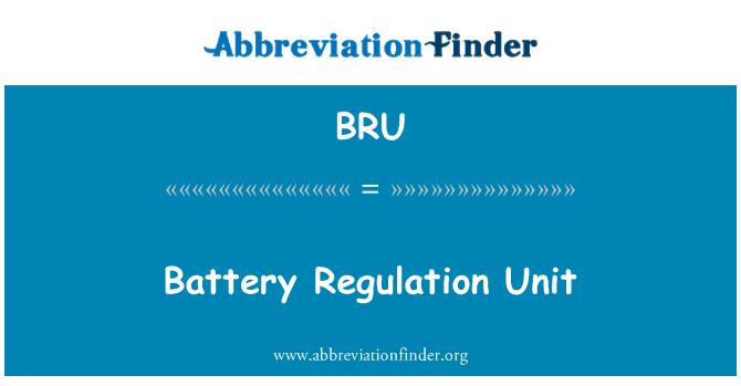 BRU: Battery Regulation Unit