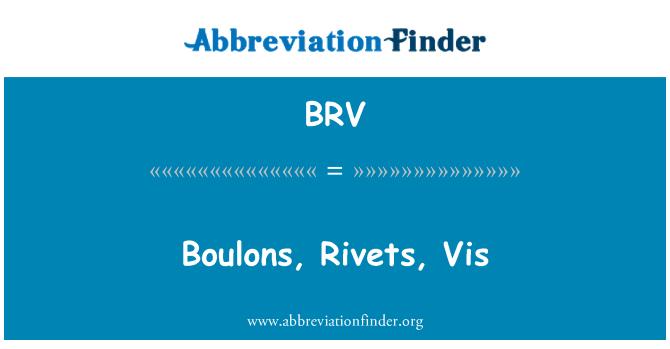 BRV: Boulons, Rivets, Vis