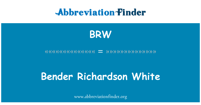 BRW: Bender Richardson White
