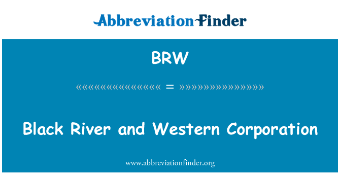 BRW: Black River and Western Corporation
