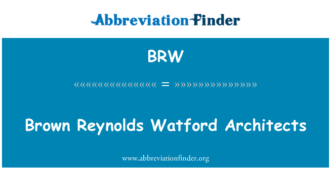 BRW: Brown Reynolds Watford Architects