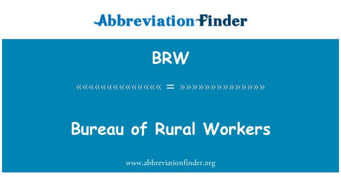 BRW: Bureau of Rural Workers