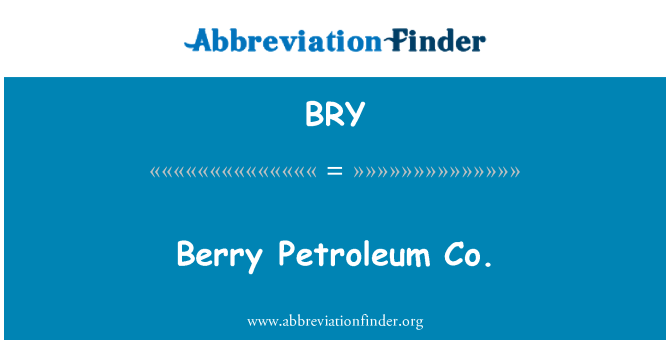 BRY: Berry Petroleum Co.