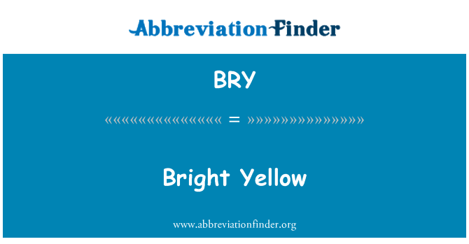 BRY: Bright Yellow