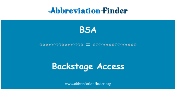 BSA: Backstage Access