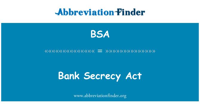 BSA: Bank Secrecy Act