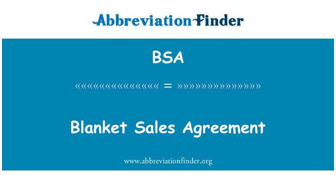 BSA: Blanket Sales Agreement