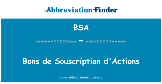 BSA: Bons de Souscription d'Actions