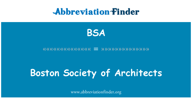 BSA: Boston Society of Architects