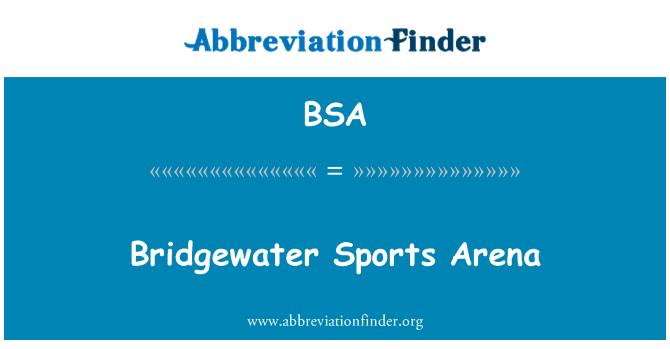 BSA: Bridgewater Sports Arena