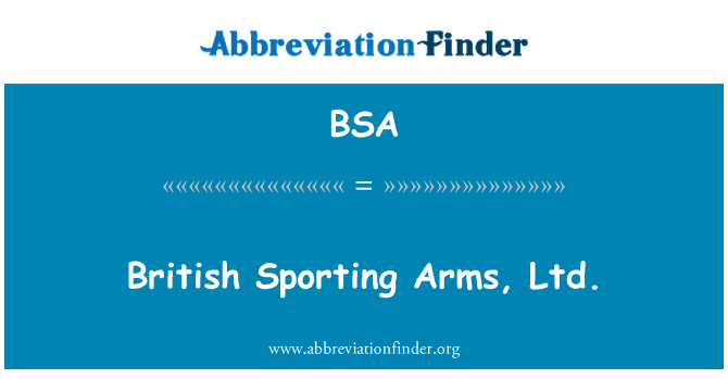 BSA: British Sporting Arms, Ltd.