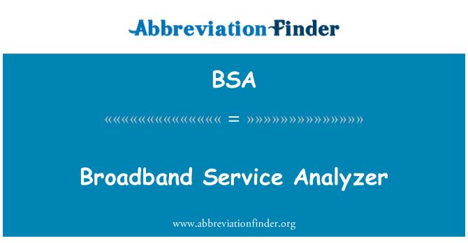BSA: Broadband Service Analyzer