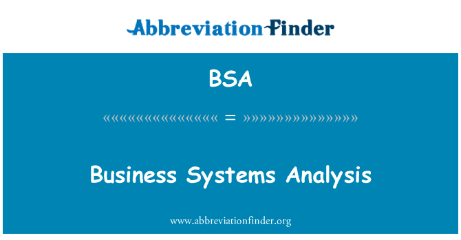 BSA: Business Systems Analysis
