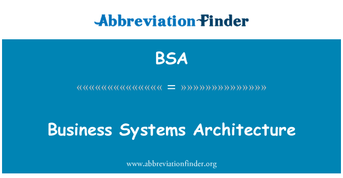 BSA: Business Systems Architecture