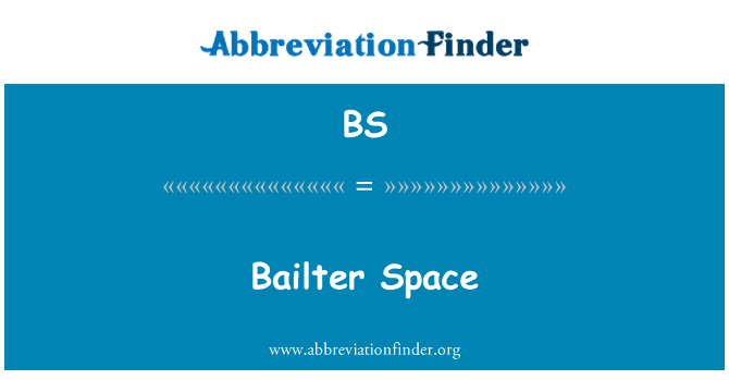 BS: Bailter Space