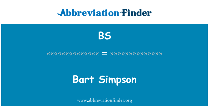 BS: Bart Simpson