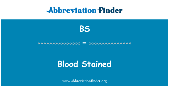 BS: Blood Stained