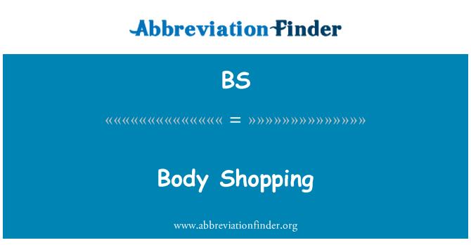 BS: Body Shopping