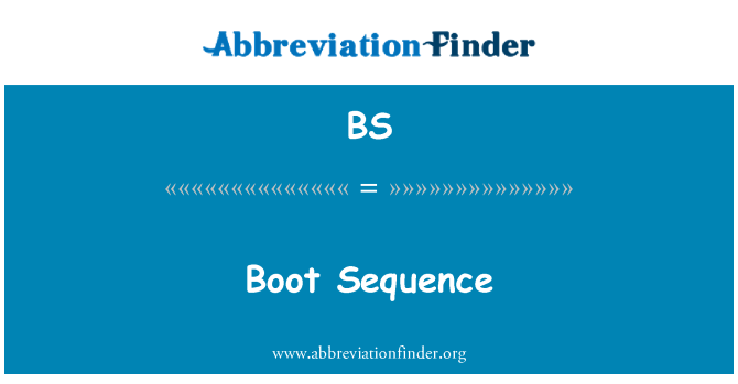 BS: Boot Sequence