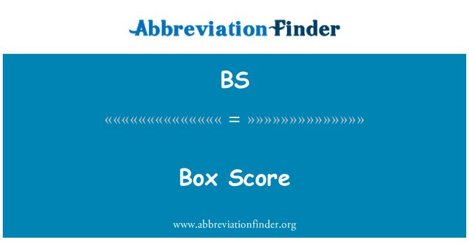BS: Box Score
