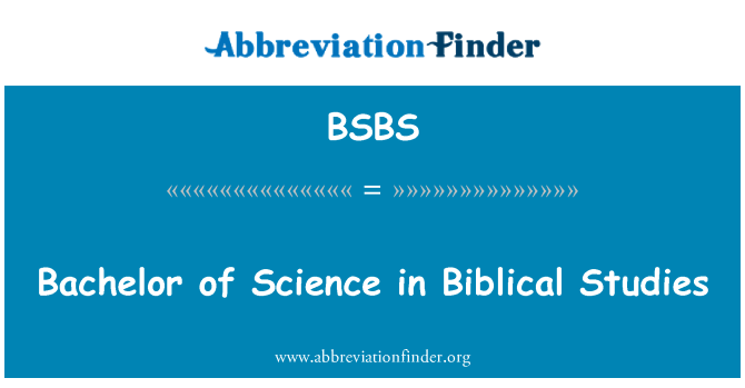 BSBS: Bachelor of Science in Biblical Studies