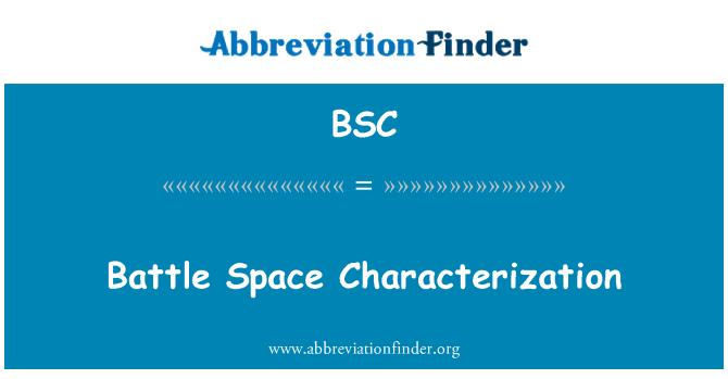 BSC: Battle Space Characterization