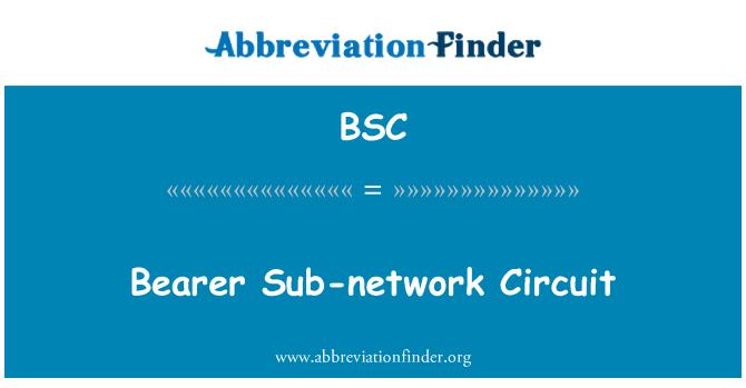 BSC: Bearer Sub-network Circuit