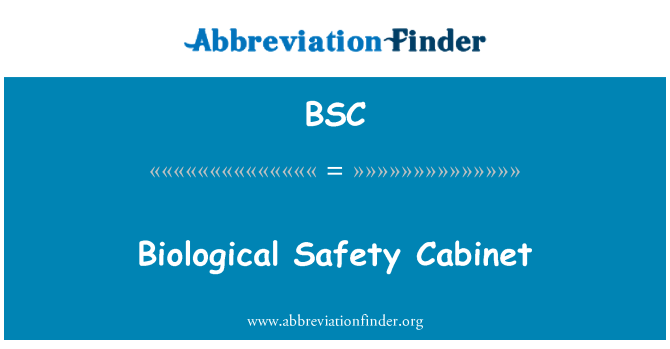 BSC: Biological Safety Cabinet