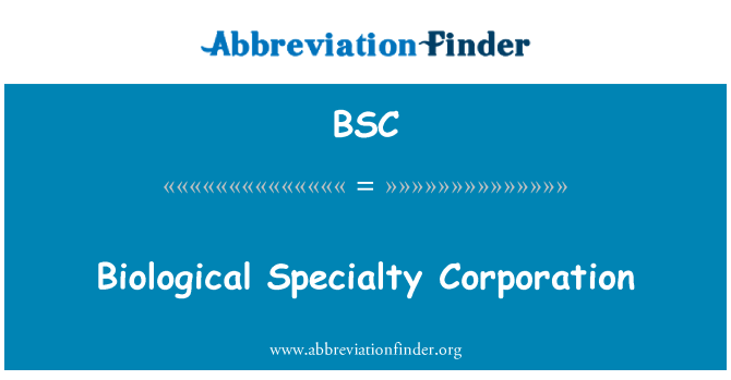 BSC: Biological Specialty Corporation