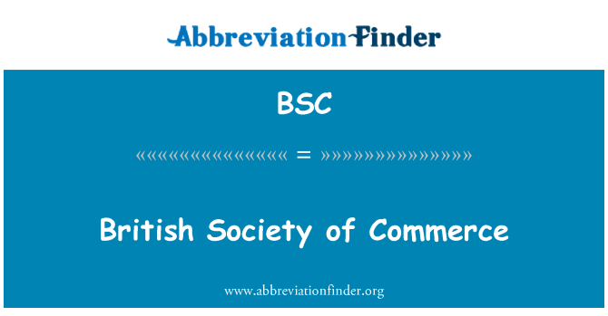 BSC: British Society of Commerce