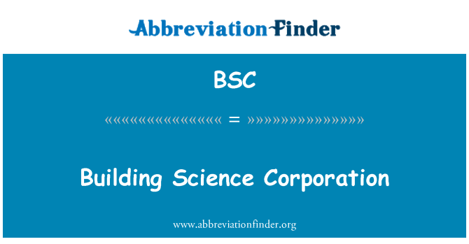 BSC: Building Science Corporation