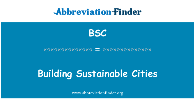 BSC: Building Sustainable Cities